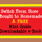 Switch from Store Bought to Homemade – Free Mini Guide