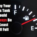 Why Your Gas Tank Should Always Be At Least Half Full