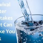 Survival Water Mistakes That Can Make You Sick