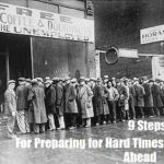 9 Steps For Preparing For Hard Times Ahead