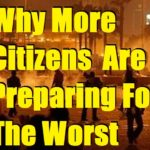 Why More Citizens Are Preparing For The Worst