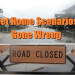 Get Home Scenarios Gone Wrong
