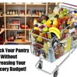 Stock Your Pantry Without Increasing Your Grocery Budget- Step by Step