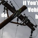 What to do if You're in a Vehicle Hit by a Power Line