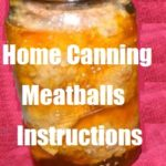 Home Canning Meatballs – Instructions and Recipe