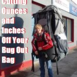 Cutting Ounces and Inches Off Your Bug Out Bag
