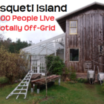 Lasqueti Island – 400 People Live Totally Off Grid