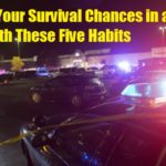 Improve Your Survival Chances in a Random Attack With These Five Habits