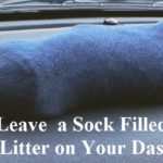 Why Leave a Sock Filled With Kitty Litter on Your Dash?