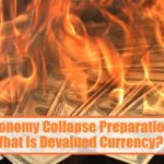 Economy Collapse Preparation / What is Devalued Currency?