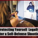 Protecting Yourself Legally After a Self-Defense Shooting