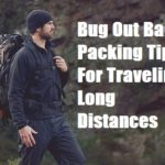 Bug Out Bag Packing Tips For Traveling Long Distance