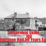 30 Survival Skills Everyone Had 50 (100) Years Ago