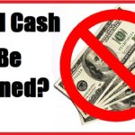 Will Cash Be Banned?