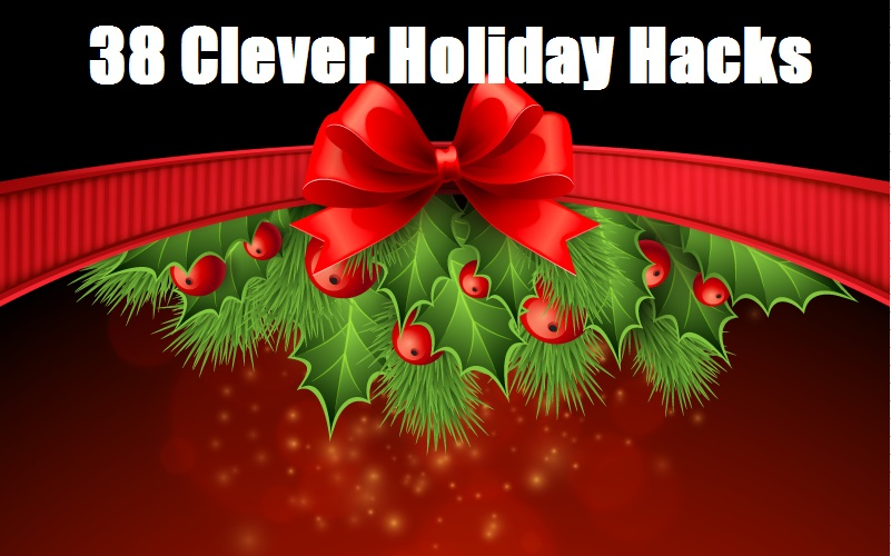 38 Clever Holiday Hacks