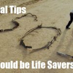 Survival Tips That Could Be Life Savers