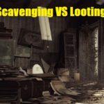 Scavenging VS Looting