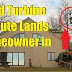 Wind Turbine Dispute Lands Home Owner in Jail