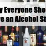 Why Everyone Should Have an Alcohol Stash