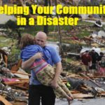 Helping Your Community in a Disaster