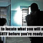 Where to locate what you need if SHTF before you're ready