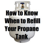 How to Know When to Refill Your Propane Tank