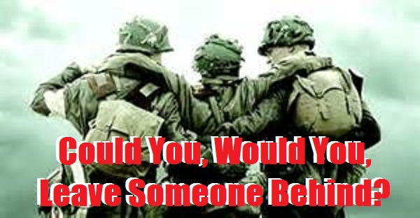 Could You, Would You, Leave Someone Behind?