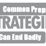Common Prepper Strategies That Can End Badly
