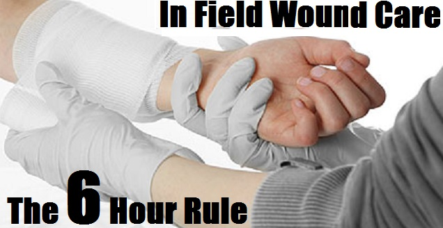In Field Wound Care The 6 Hour Rule