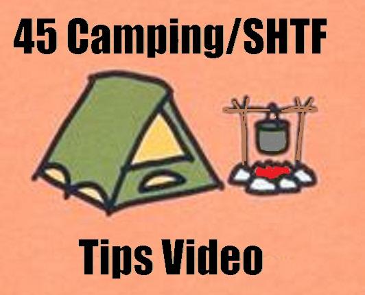 45 Camping/SHTF Tips Video