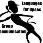 Languages for Opsec Group Communications