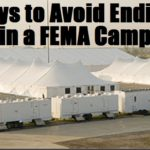 Ways to Avoid Ending up in a FEMA Camp