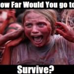 How Far Would You go to Survive?