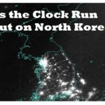 Has the Clock Run Out on North Korea?