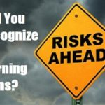 Will You Recognize the Warning Signs?