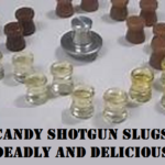 Candy Shotgun Slugs, Deadly and Delicious
