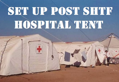 Set up a Post SHTF Hospital Tent
