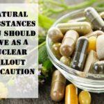 Natural Substances You Should Have as a Nuclear Fallout Precaution