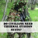 Do Civilians Need Thermal Evasion Suits?