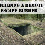Building a Remote Escape Bunker