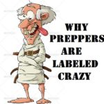 Why Preppers are Labeled Crazy