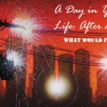 A Day in Your Life After an EMP