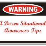A Dozen Situational Awareness Tips