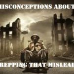 Misconceptions About Prepping that Mislead