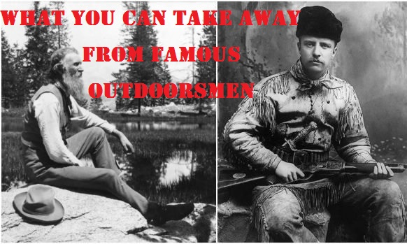 What You Can Take Away From Famous Outdoorsmen