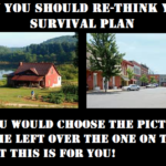 Why You Should Re-think Your Survival Plan