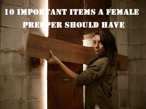10 Important Items A Female Prepper Should Have