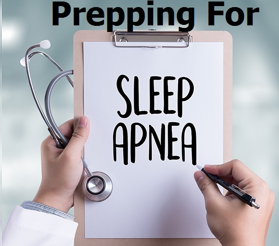 Prepping For Sleep Apnea
