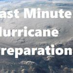 Last Minute Hurricane Preparations