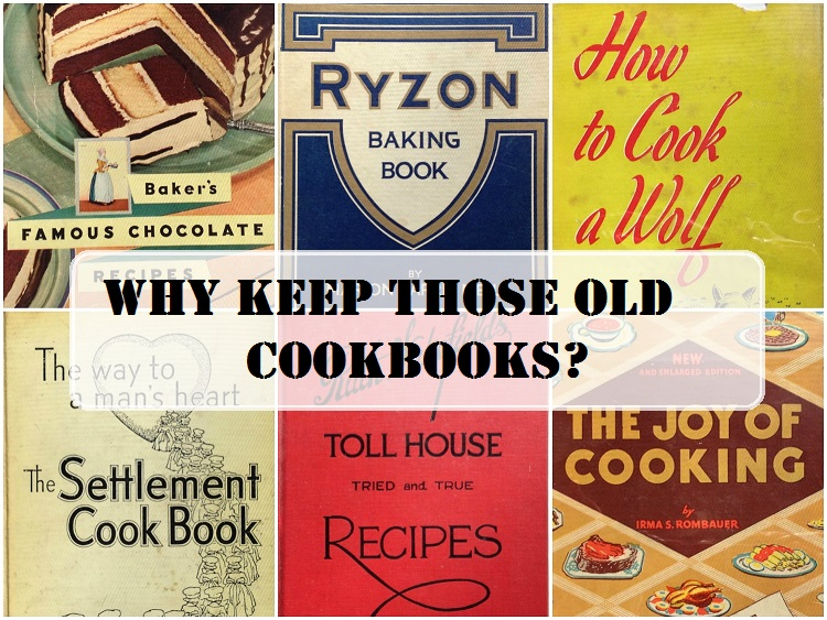 Why Keep Those Old Cook Books?
